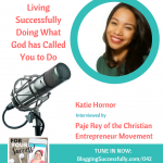 ForYourSuccessPodcast.com Katie-Hornor-Christian-Entrepreneur-Movement-with-Paje-Rey