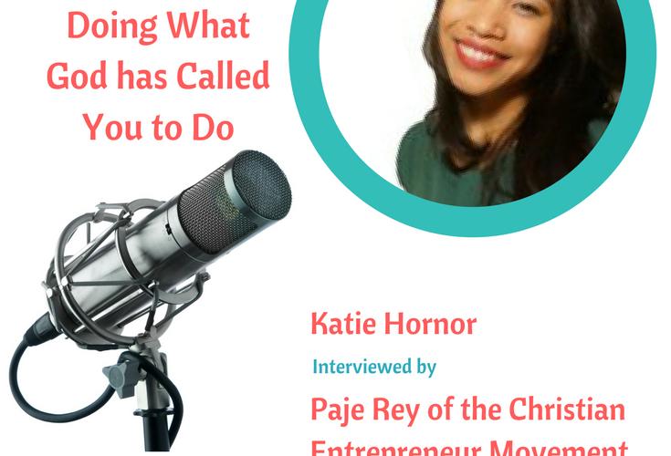 ForYourSuccessPodcast.com Katie-Hornor-Christian-Entrepreneur-Movement-with-Paje-Rey