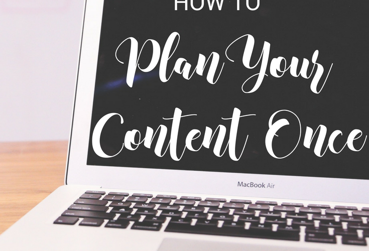 How to Plan Your Content Once for Multiple Uses (FREE Download + VIDEO)
