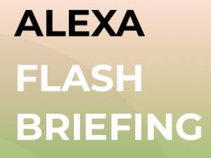alexa flash briefing, bloggingsuccessfully.com