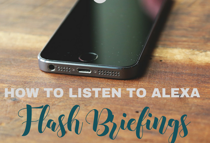 How to listen to alexa flash briefings on your iphone, handprintlegacy.com