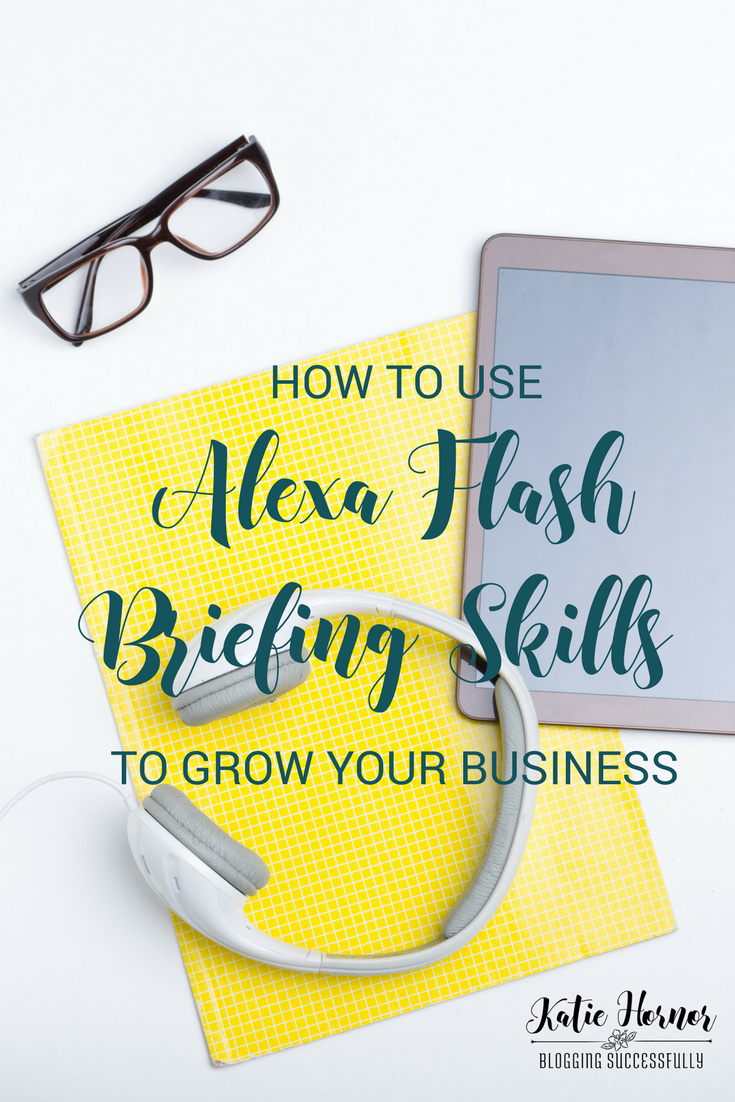 how to use alexa flash briefing skills to grow your business, handprintlegacy.com