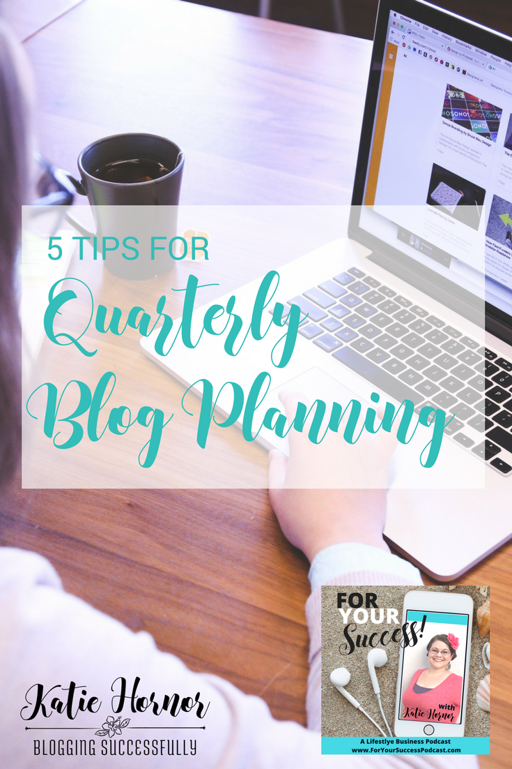 5 tips for quarterly blog planning, bloggingsuccessfully.com