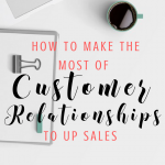Make the most of customer relationships to increase sales bloggingsuccessfully.com