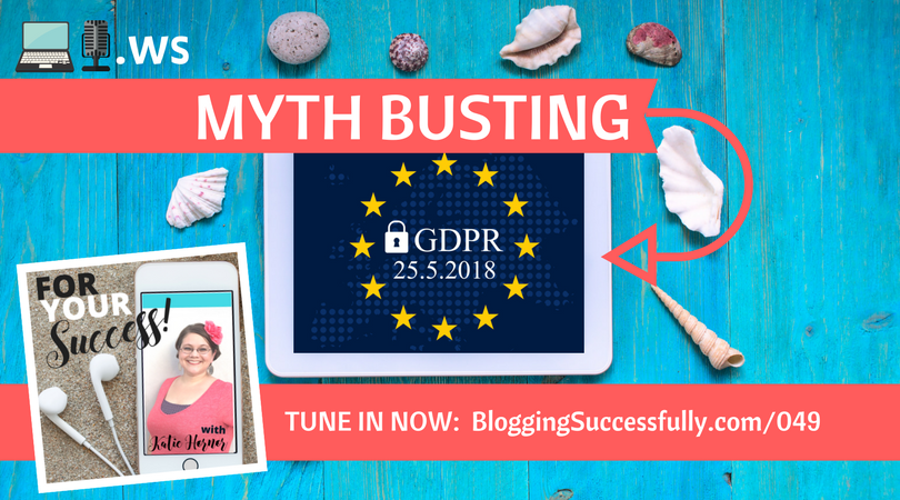 Mythbusting GDPR for US-based bloggers and solopreneurs on the foryoursuccesspodcast.com fys049.twitter