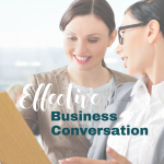 The Number 1 Rule of Effective Business Conversation