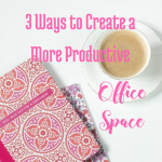3 Ways to Create a More Productive Office Space at bloggingsuccessfully.com