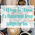 How to know if a mastermind group is right for you: