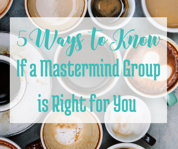 Is a Mastermind Group Right for You? 5 Ways to Know