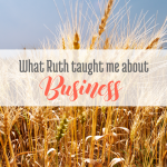 What Ruth taught me about Business, bloggingsuccessfully.com
