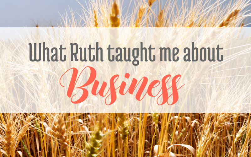 What Ruth taught me about Business