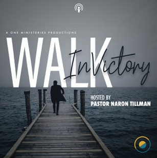 walk in victory with Naron Tillman podcast cover art