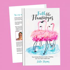 Faith Like Flamingos by Katie Hornor