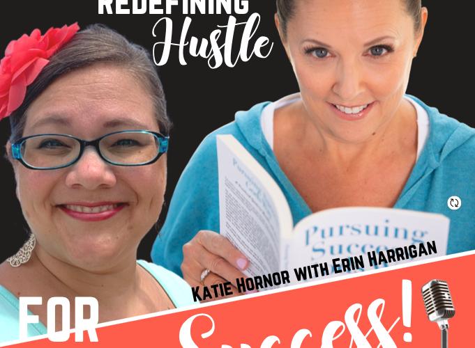 redefine hustle erin harrington and katie hornor